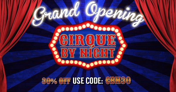 Cirque by Night 30 % Off Discount